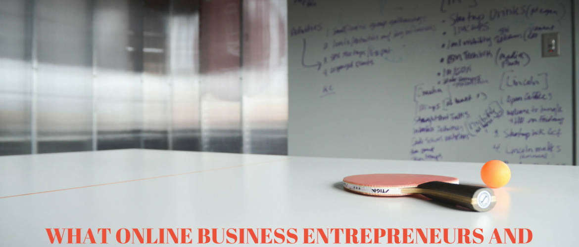 WHAT ONLINE BUSINESS ENTREPRENEUR AND OWNERS CAN LEARN FROM STARTUP FOUNDERS